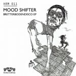 Mood Shifter – Bretterbodendisco