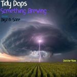 Tidy Daps – Something Brewing