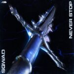 Sqwad – Never Stop