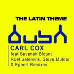 Carl Cox – The Latin Theme (feat. Savanah Blount)