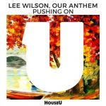 Lee Wilson, Our Anthem – Pushing On