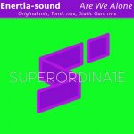 Enertia-sound – Are We Alone