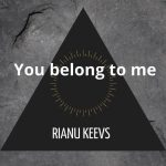Rianu Keevs – You Belong To Me