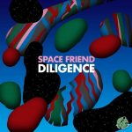Space Friend – Diligence