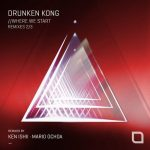 DRUNKEN KONG – Where We Start (Remixes 2/3)