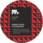 Floorplan, Robert Hood – The Struggle / Save the Children