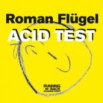 Roman Flugel – Acid Test
