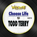 Todd Terry – Choose Life