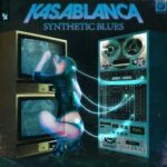Kasablanca > – Synthetic Blues