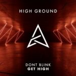 DONT BLINK – GET HIGH