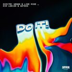 Dimitri Vegas & Like Mike, Angemi, Azteck, Kim Loaiza – Do It!