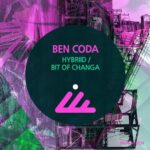 Ben Coda – Hybriid, Bit of Changa