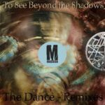 To See Beyond the Shadows – The Dance Remixes