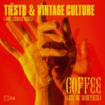 Tiesto, Vintage Culture – Coffee (Give Me Something)