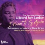Wheeler del Torro, Nuzu Deep – I Want to Try Again (From the Original Motion Picture 'A Natural Born Gambler')