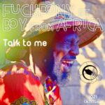 Fuckpony, Boy From Africa – Talk To Me