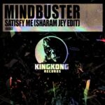Mindbuster – Satisfy Me (Sharam Jey Edit)