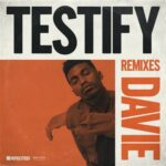 DAVIE – Testify – Remixes