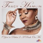 Tracy Hamlin – (You're Puttin') A Rush On Me