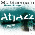 St Germain – Rose rouge (Atjazz Galaxy Aart Remix)