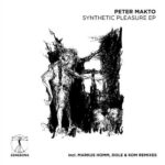 Peter Makto – Synthetic Pleasure