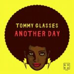Tommy Glasses – Another Day
