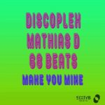 68 Beats, Discoplex, Mathias D – Make You Mine