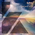 Latmun – Try Stop Me