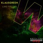 Klausgreen – Live for This