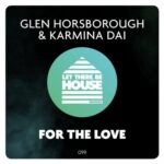 Glen Horsborough, Karmina Dai – For The Love