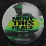 The Subculture – Move This Place