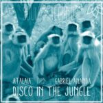 Gabriel Ananda, AtalaiA – Disco In The Jungle