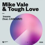 Mike Vale, Tough Love, CANCUN – Insane (feat. CANCUN?)