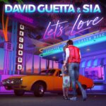 David Guetta, Sia – Let's Love