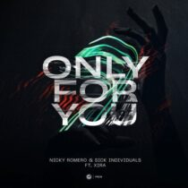 Nicky Romero, Sick Individuals, XIRA – Only For You