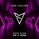 DONT BLINK – DO IT NOW