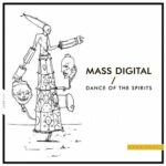 Mass Digital – Dance of the Spirits