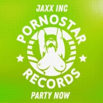 Jaxx Inc – Jaxx Inc – Party Now