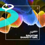 BACATME – Shake It Girl