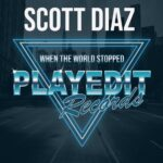 Scott Diaz – When The World Stopped.