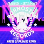 Crazibiza – Crazibiza – Let's Dance ( House Of Prayers Remix )