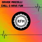 Davide Mazzilli – Chill & Have Fun