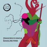 Francesco Dinoia – Bassline Mind