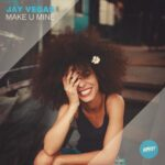 Jay Vegas – Make U Mine