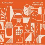 Kincaid – Pipe Up Remixes