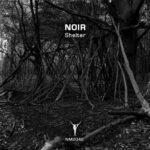 Noir – Shelter