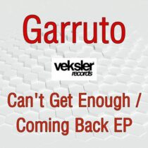 Garruto – Can't Get Enough, Coming Back