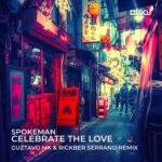 Spokeman – Celebrate the Love (Guztavo Mx & Rickber Serrano Extendend Remix)