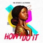 The OtherZ, Altsiderz – How I Do It