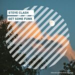 Steve Clash – Get Some Funk